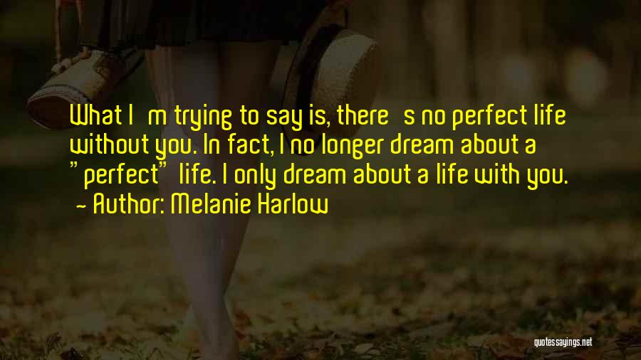 There Is No Perfect Love Quotes By Melanie Harlow