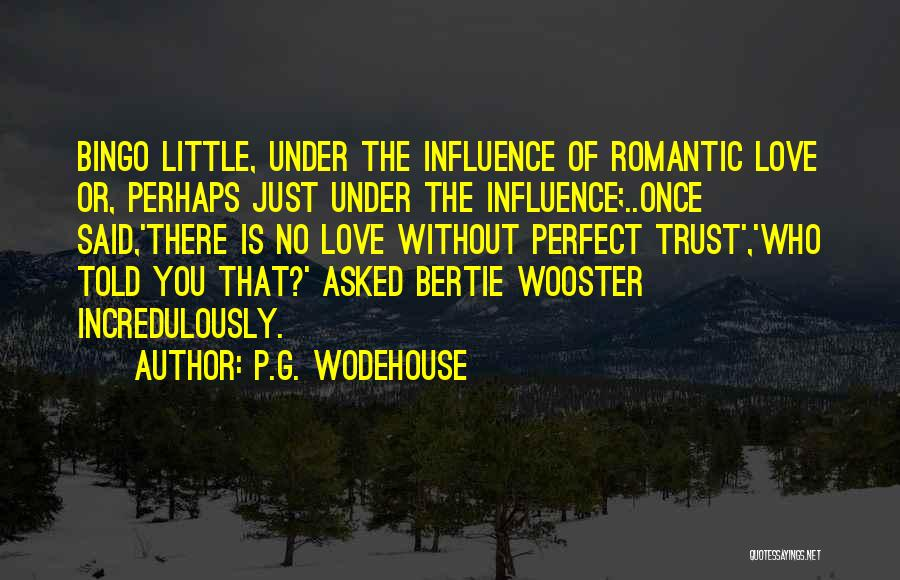 There Is No Perfect Love Quotes By P.G. Wodehouse