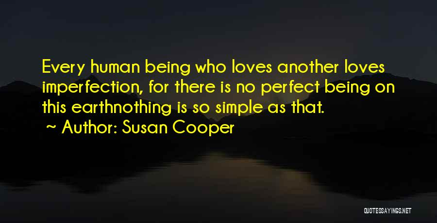 There Is No Perfect Love Quotes By Susan Cooper