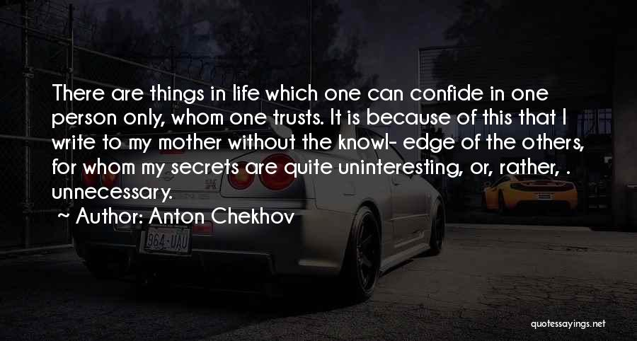 There Is Only One Mother Quotes By Anton Chekhov