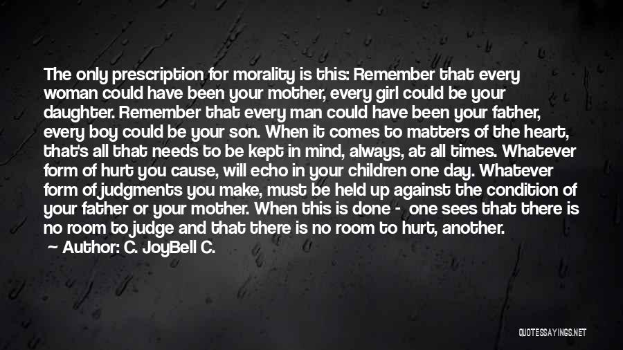 There Is Only One Mother Quotes By C. JoyBell C.