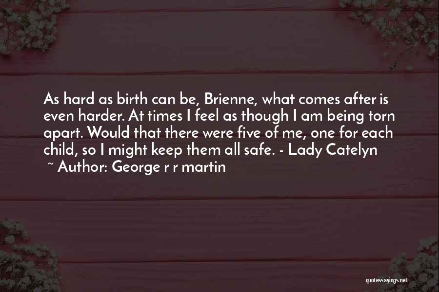 There Is Only One Mother Quotes By George R R Martin
