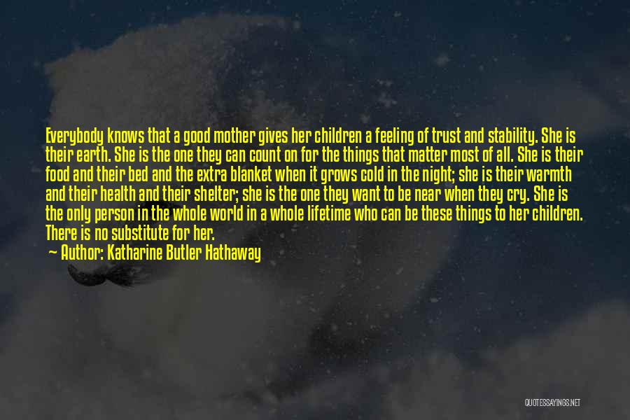There Is Only One Mother Quotes By Katharine Butler Hathaway