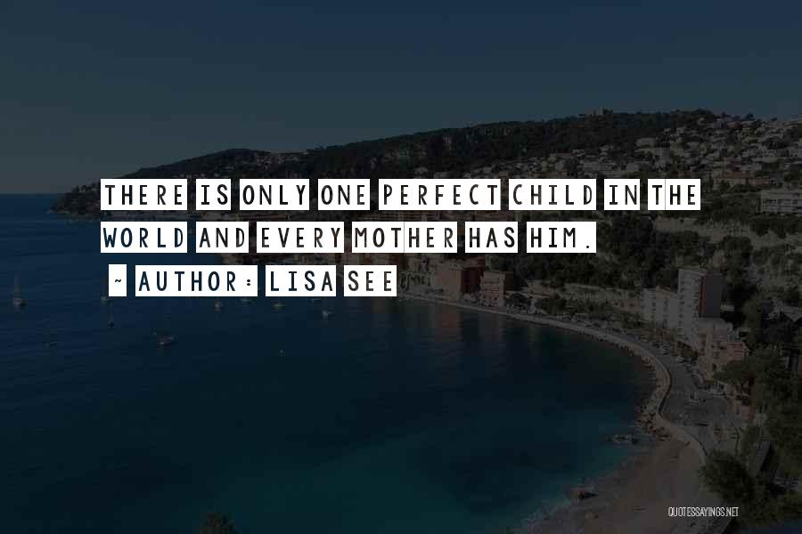 There Is Only One Mother Quotes By Lisa See