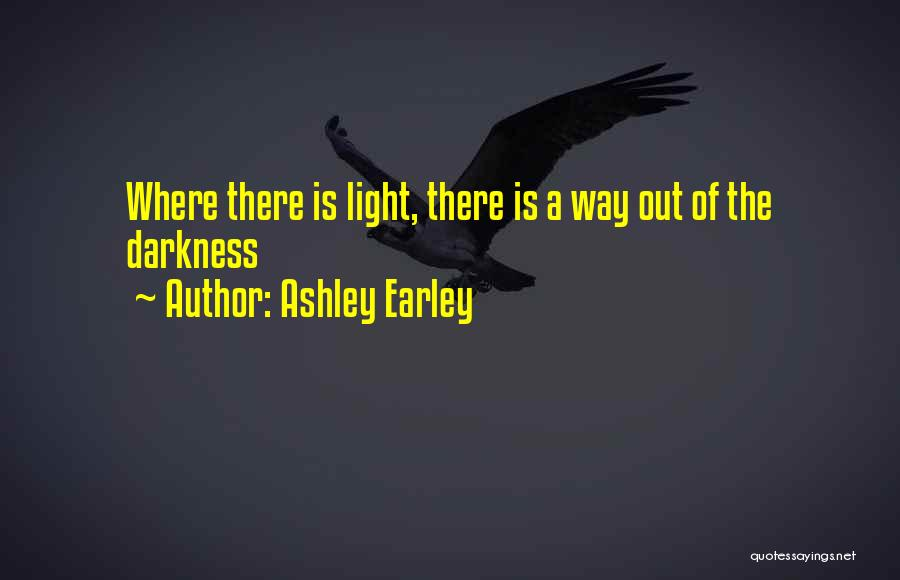 There Is Way Quotes By Ashley Earley