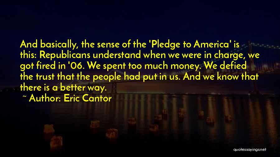 There Is Way Quotes By Eric Cantor
