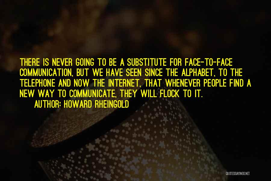 There Is Way Quotes By Howard Rheingold