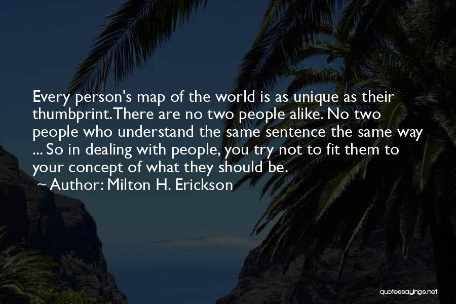 There Is Way Quotes By Milton H. Erickson
