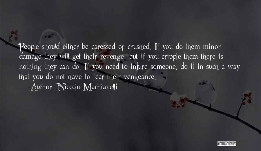 There Is Way Quotes By Niccolo Machiavelli