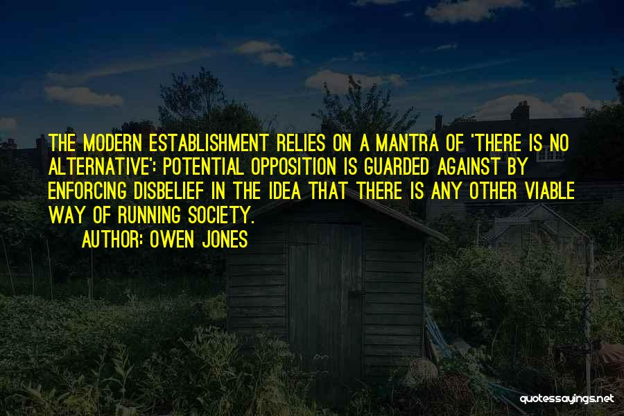 There Is Way Quotes By Owen Jones