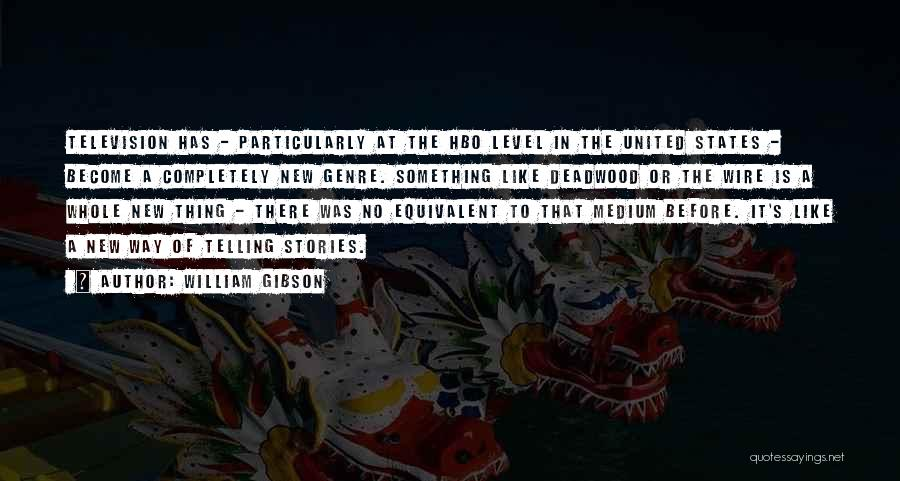 There Is Way Quotes By William Gibson
