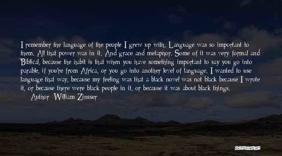 There Is Way Quotes By William Zinsser