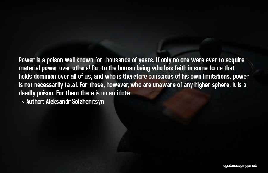 There No Limitations Quotes By Aleksandr Solzhenitsyn