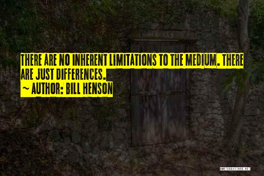 There No Limitations Quotes By Bill Henson