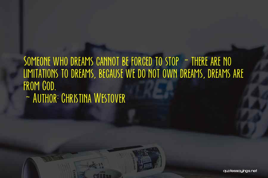 There No Limitations Quotes By Christina Westover