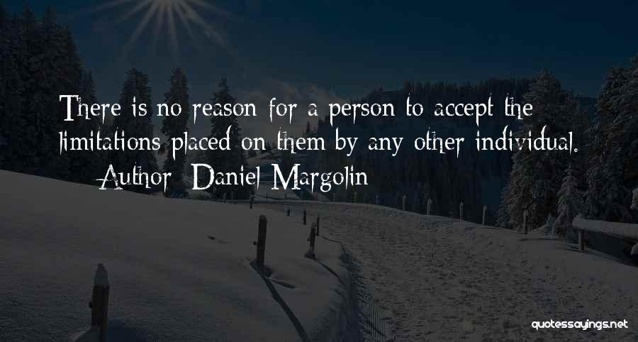 There No Limitations Quotes By Daniel Margolin