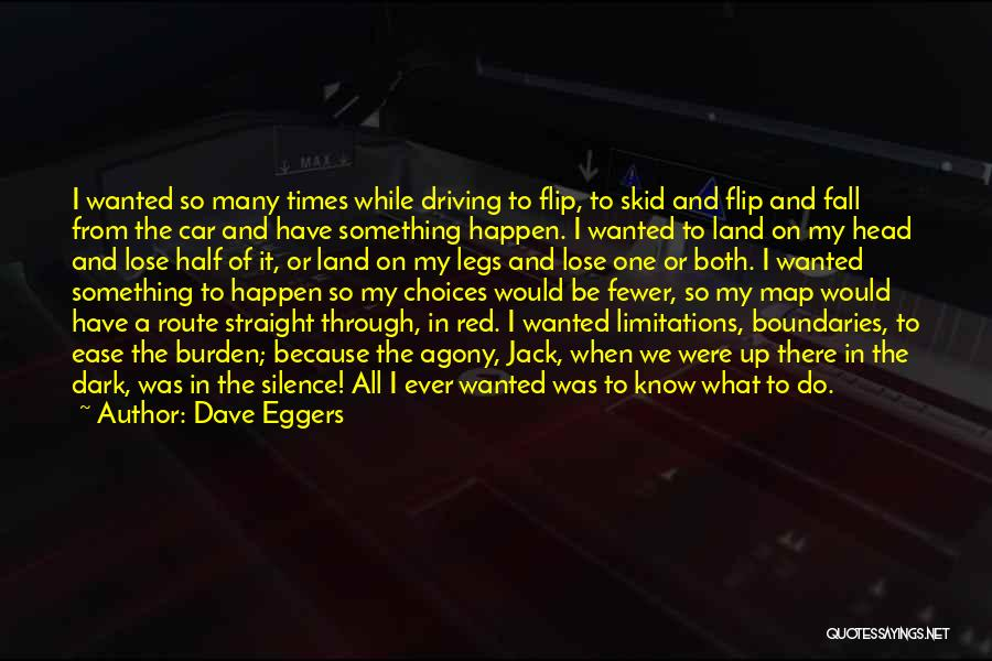 There No Limitations Quotes By Dave Eggers