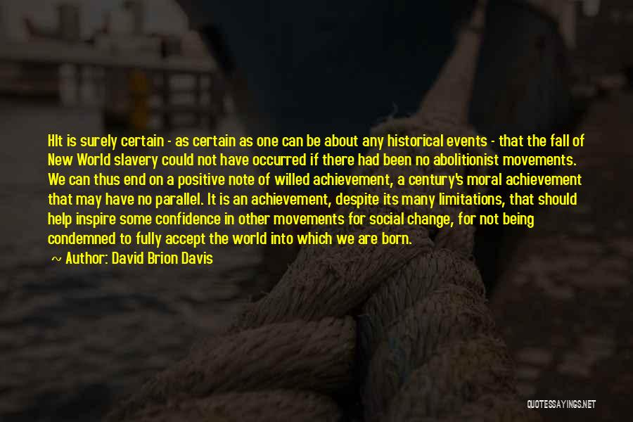 There No Limitations Quotes By David Brion Davis