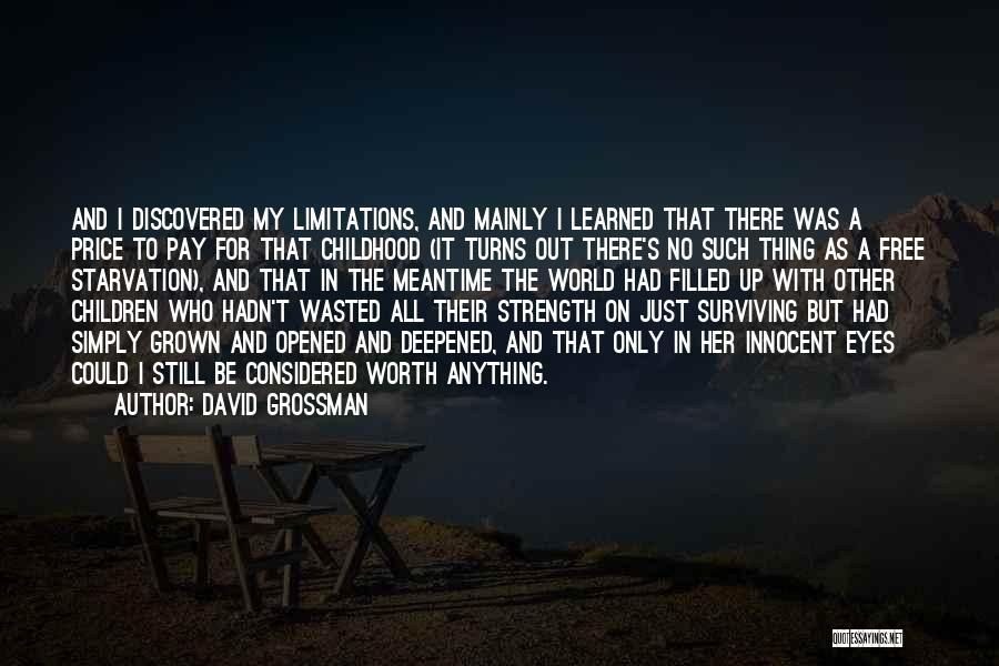 There No Limitations Quotes By David Grossman