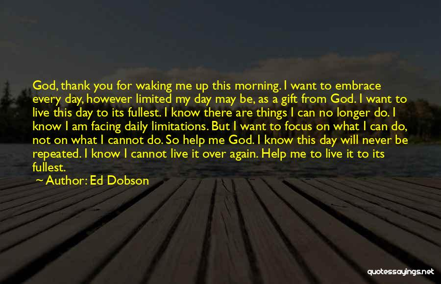 There No Limitations Quotes By Ed Dobson