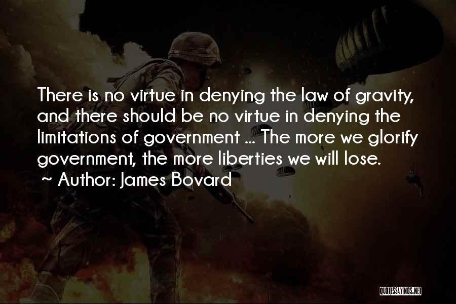 There No Limitations Quotes By James Bovard