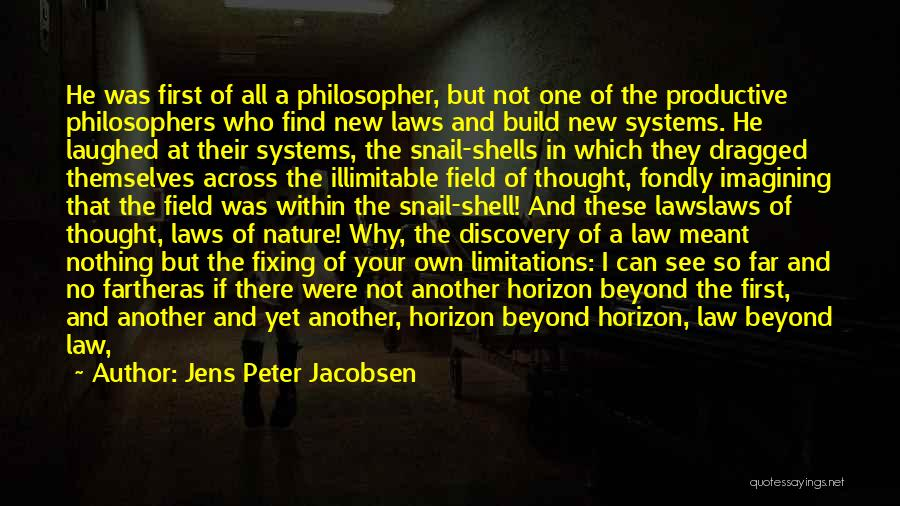 There No Limitations Quotes By Jens Peter Jacobsen