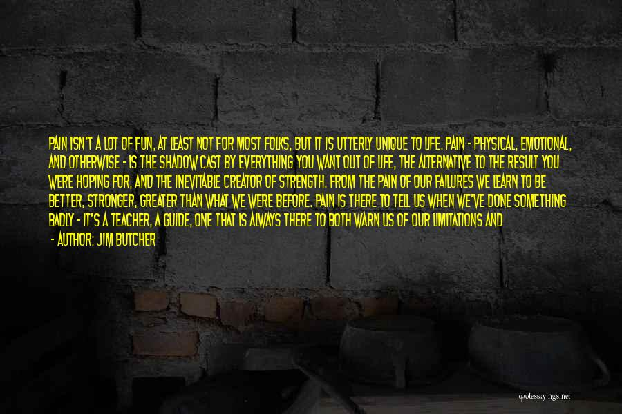 There No Limitations Quotes By Jim Butcher