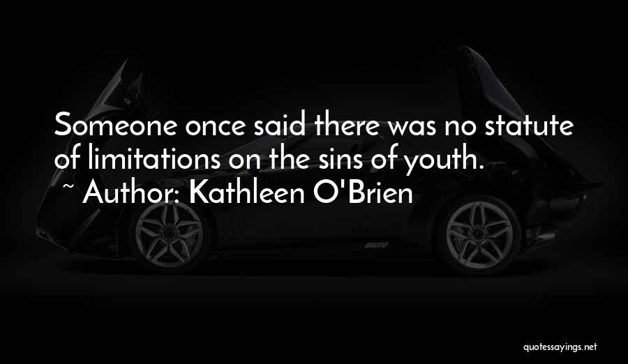 There No Limitations Quotes By Kathleen O'Brien