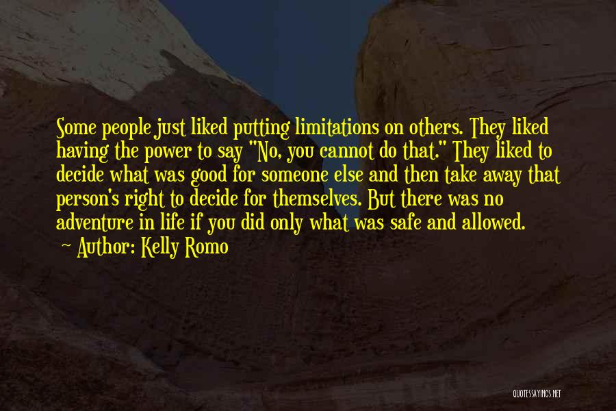 There No Limitations Quotes By Kelly Romo