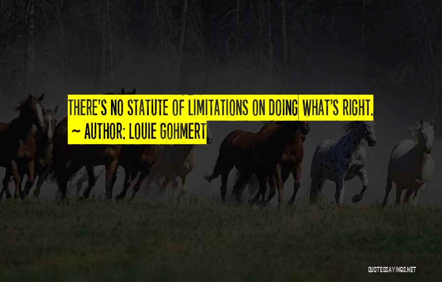 There No Limitations Quotes By Louie Gohmert