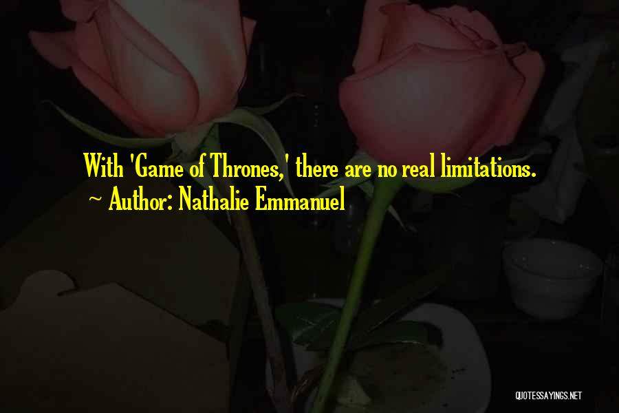 There No Limitations Quotes By Nathalie Emmanuel
