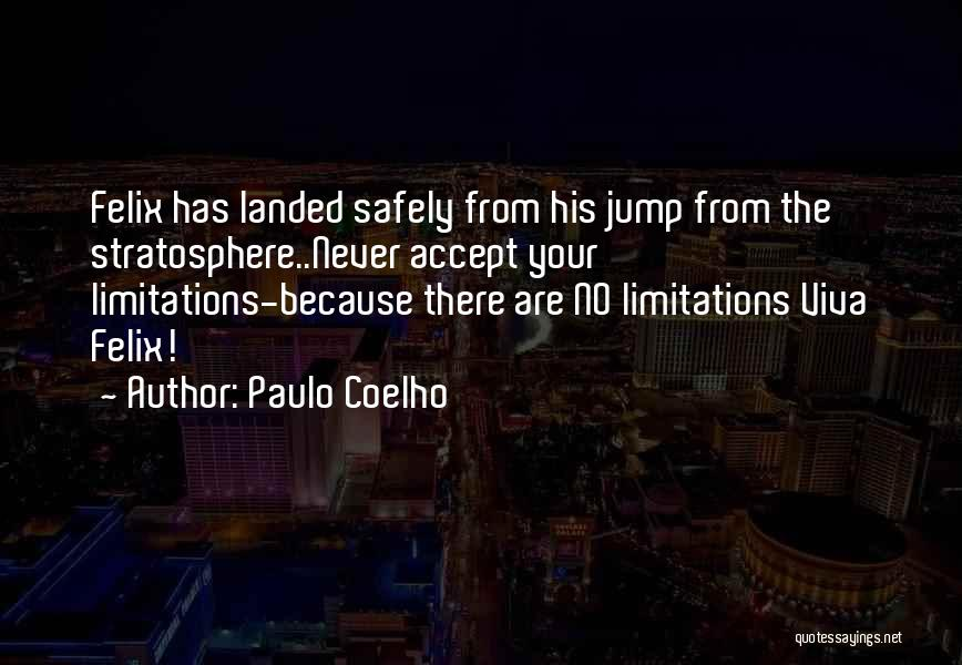There No Limitations Quotes By Paulo Coelho