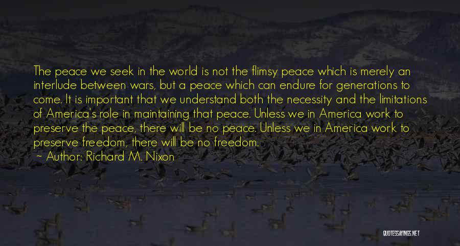 There No Limitations Quotes By Richard M. Nixon