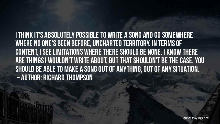 There No Limitations Quotes By Richard Thompson