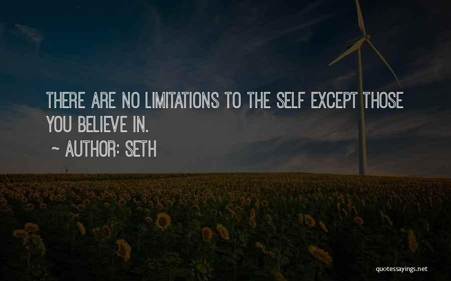 There No Limitations Quotes By Seth