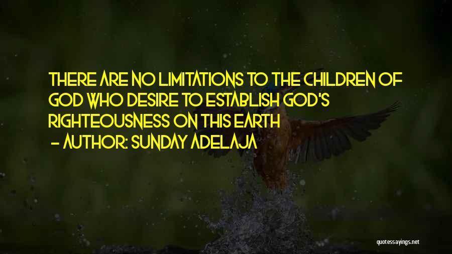There No Limitations Quotes By Sunday Adelaja