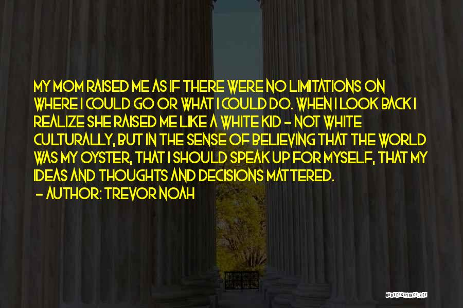 There No Limitations Quotes By Trevor Noah