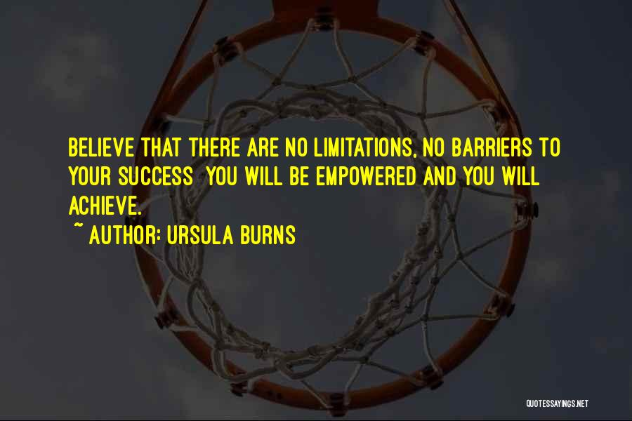 There No Limitations Quotes By Ursula Burns