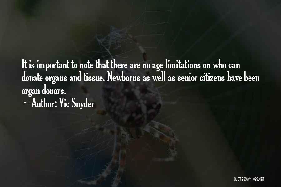 There No Limitations Quotes By Vic Snyder