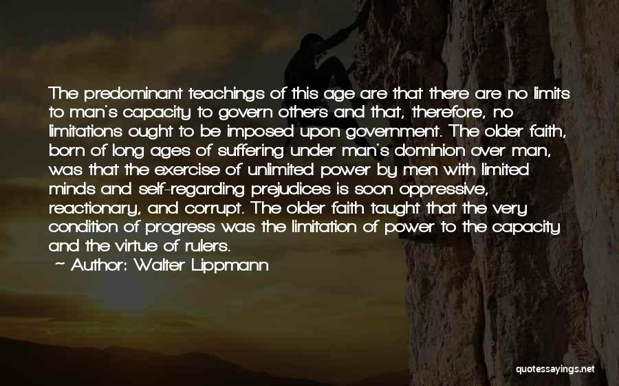 There No Limitations Quotes By Walter Lippmann