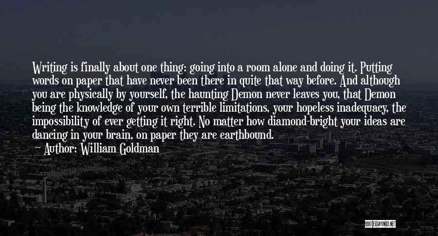 There No Limitations Quotes By William Goldman