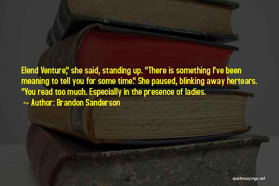 There She Is Quotes By Brandon Sanderson