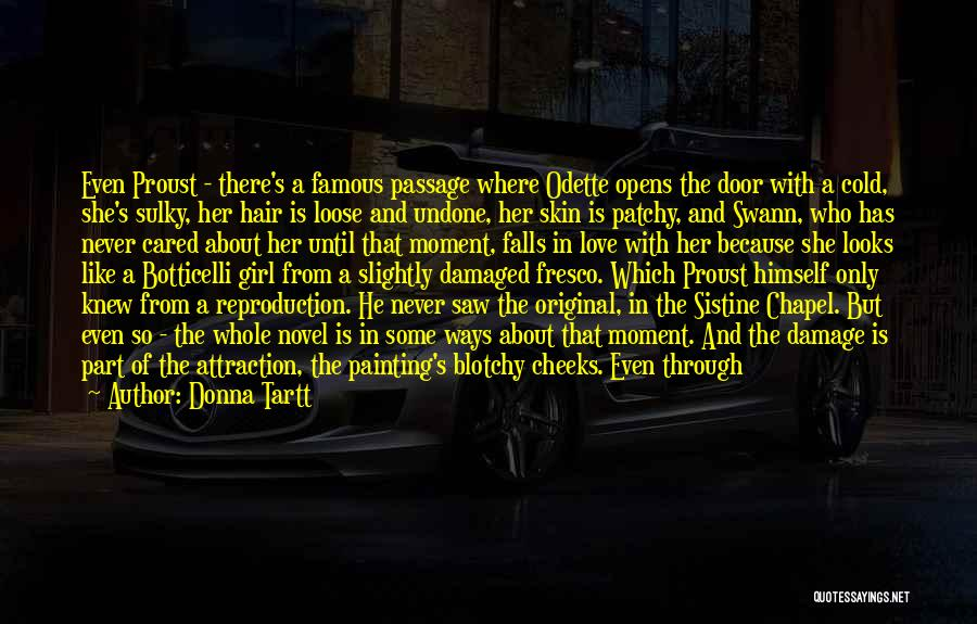 There She Is Quotes By Donna Tartt