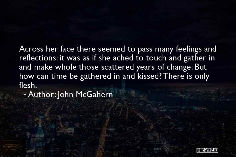 There She Is Quotes By John McGahern