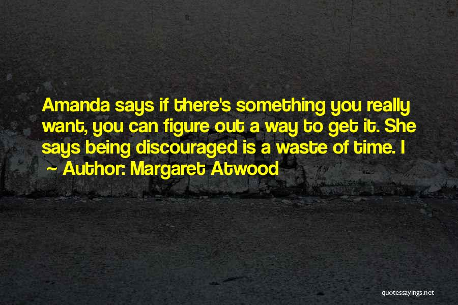 There She Is Quotes By Margaret Atwood