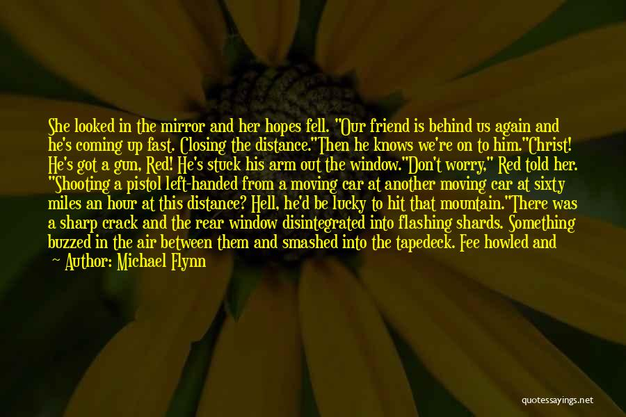 There She Is Quotes By Michael Flynn