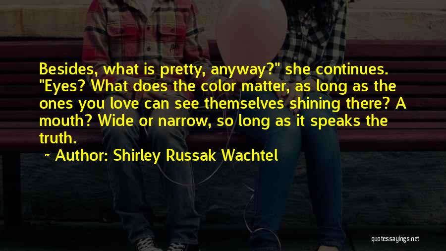 There She Is Quotes By Shirley Russak Wachtel