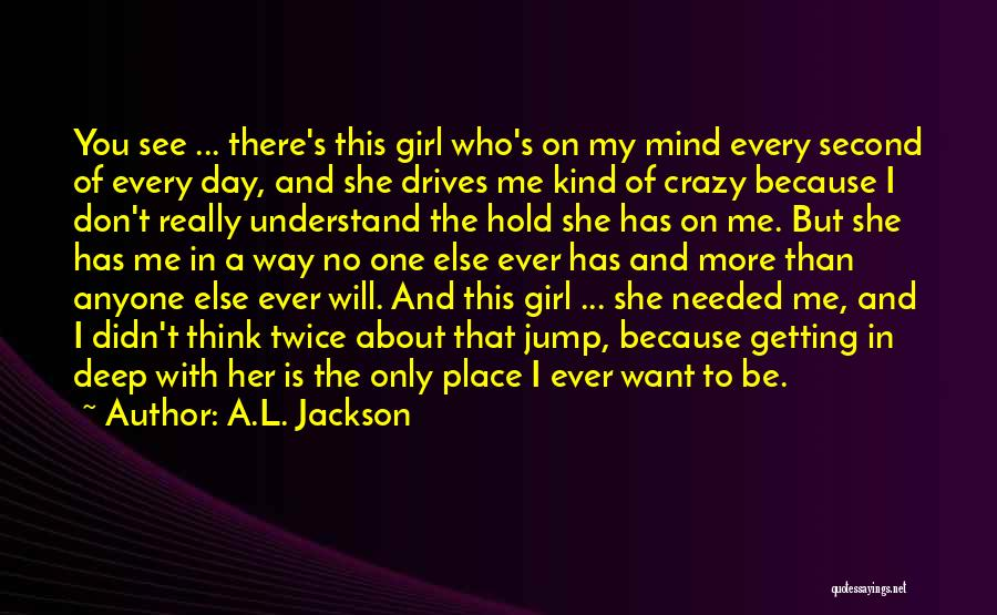 There This Girl Quotes By A.L. Jackson