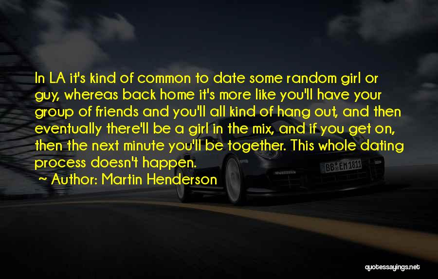 There This Girl Quotes By Martin Henderson