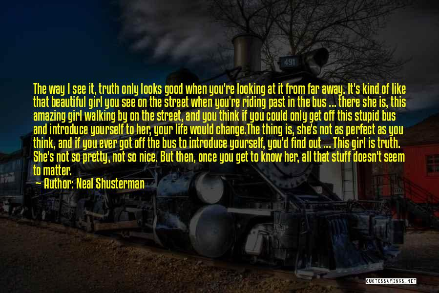 There This Girl Quotes By Neal Shusterman